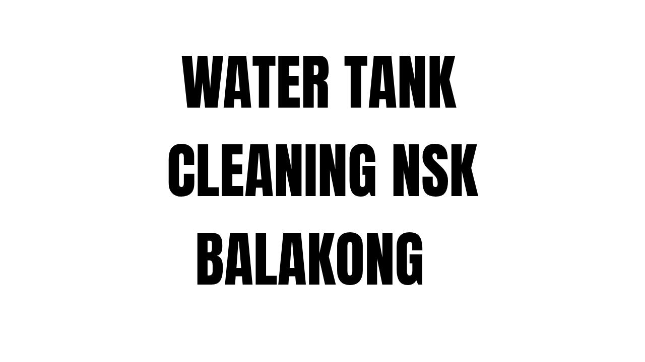 WATER TANK CLEANING NSK BALAKONG