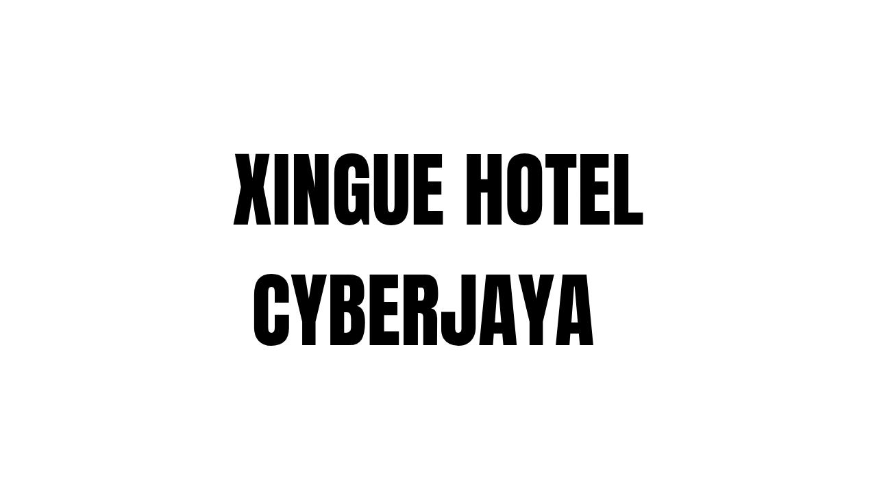 XINGUEL HOTEL CYBERJAYA